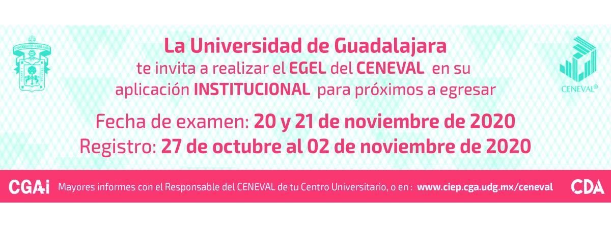 Aplicación del EGEL - CENEVAL los días 20 y 22 de noviembre de 2020
