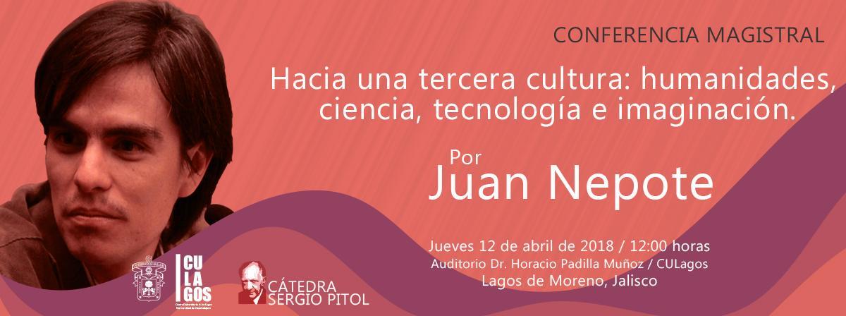 CONFERENCIA MAGISTRAL. Hacia una tercera cultura: humanidades, ciencia, tecnología e imaginación.