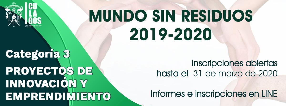 MUNDO SIN RESIDUOS CATEGORÍA 3 PROYECTOS DE INNOVACIÓN Y EMPRENDIMIENTO