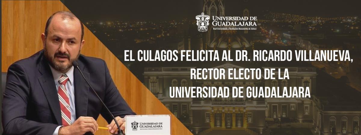 El CULAGOS felicita al Dr. Ricardo Villanueva rector electo de la Universidad de Guadalajara