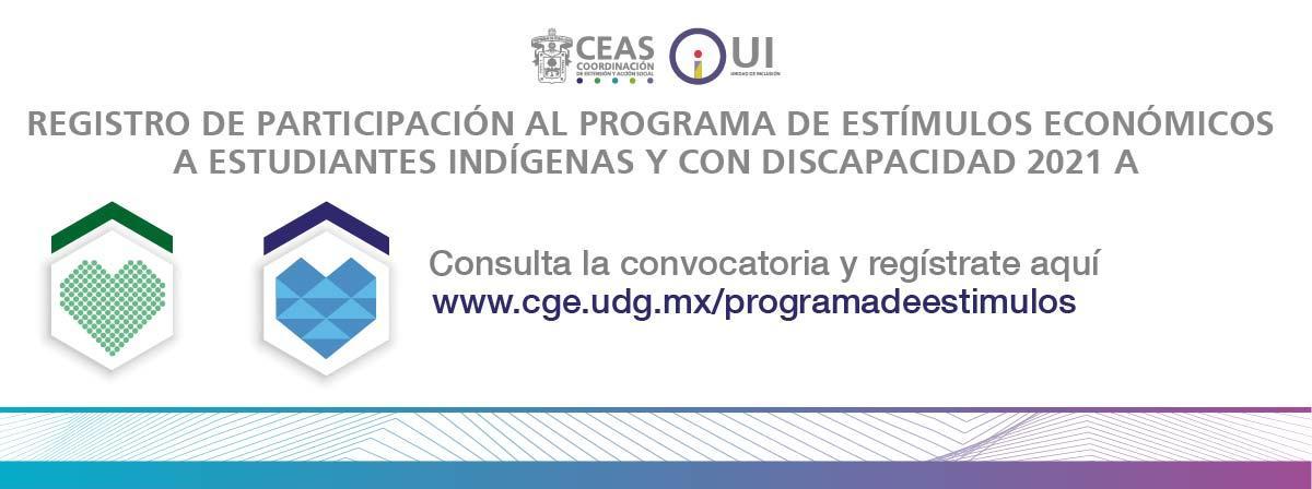 BANNER PROGRAMA DE ESTIMULOS A ESTUDIANTES iNDÍGENAS Y CON DISCAPACIDAD 2021A