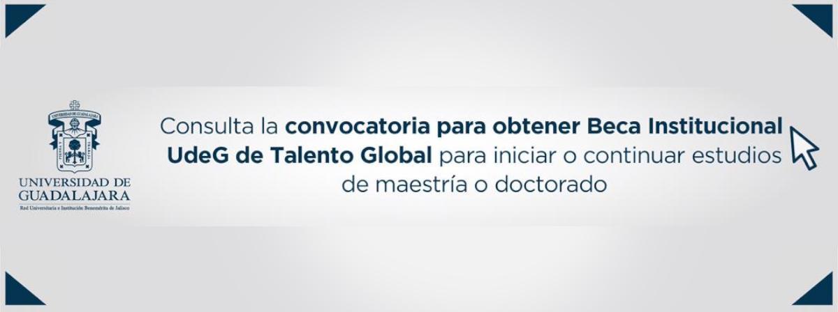 Banner Convocatoria Beca Institucional UdeG Talento Global