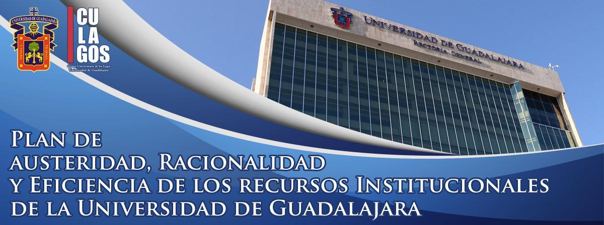 Plan de austeridad, Racionalidad y Eficiencia de los recursos Institucionales de la Universidad de Guadalajara
